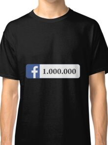 Facebook 1 Million Likes, Friends and Views Classic T-Shirt