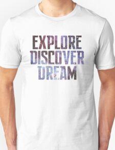Explore. Discover. Dream. Unisex T-Shirt