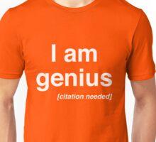 I am a genius (Citation Needed) Unisex T-Shirt