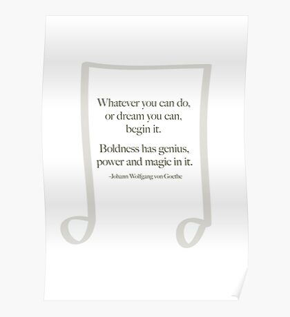 Whatever you can do or dream Poster
