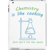 Chemistry is like cooking iPad Case/Skin
