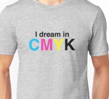 I dream in CMYK Unisex T-Shirt