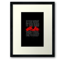 Steal one yourself Framed Print