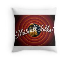 That's all Folks Parody- Dalek Throw Pillow