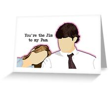 Jim  to my Pam - Custom Sam  Greeting Card