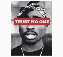 2Pac Trust No One Shirt SALE ENDS 12/10 by DopeDesigns
