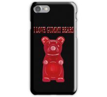 (✿◠‿◠) I LOVE GUMMY BEARS TEE SHIRT & VARIOUS-- APPAREL (✿◠‿◠) iPhone Case/Skin