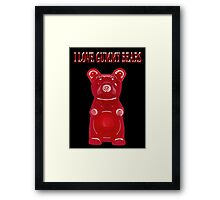 (✿◠‿◠) I LOVE GUMMY BEARS TEE SHIRT & VARIOUS-- APPAREL (✿◠‿◠) Framed Print