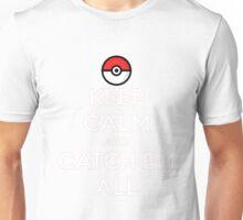 Catch Em All Keep Calm T-Shirt Unisex T-Shirt