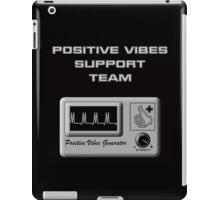 Positive Vibes Support Team iPad Case/Skin