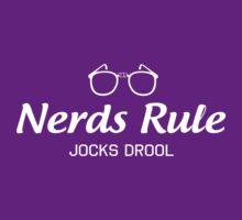 Nerds Rule. Jocks Drool by contoured