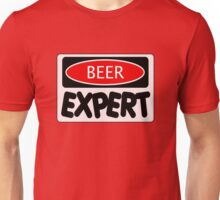 BEER EXPERT, FUNNY DANGER STYLE FAKE SAFETY SIGN Unisex T-Shirt