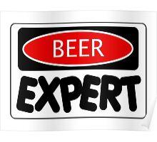 BEER EXPERT, FUNNY DANGER STYLE FAKE SAFETY SIGN Poster