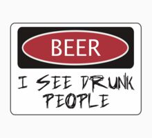 BEER I SEE DRUNK PEOPLE, FUNNY DANGER STYLE FAKE SAFETY SIGN by DangerSigns