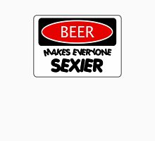 BEER MAKES EVERYONE SEXIER, FUNNY DANGER STYLE FAKE SAFETY SIGN Womens Fitted T-Shirt