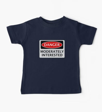 DANGER MODERATELY INTERESTED, FUNNY FAKE SAFETY SIGN Baby Tee