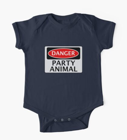 DANGER PARTY ANIMAL, FUNNY FAKE SAFETY SIGN One Piece - Short Sleeve