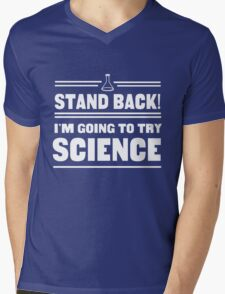 Stand Back. I'm Going To Try Science Mens V-Neck T-Shirt