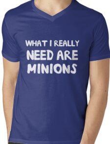 What I really need are minions Mens V-Neck T-Shirt