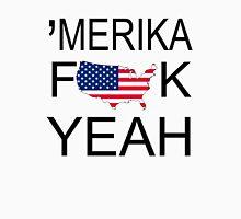 'Merica Fuck Yeah Unisex T-Shirt