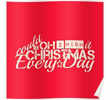 Oh I wish it could be Christmas everyday Poster