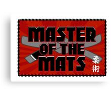Master of the Mats Canvas Print