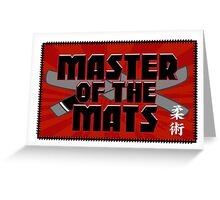 Master of the Mats Greeting Card