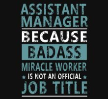 Assistant Manager by Copyright by  LANGTURUNGXANH
