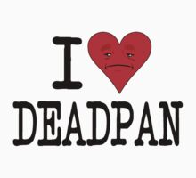 I LOVE DEADPAN  by DanDav