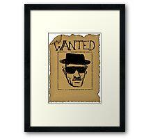 Wanted - Heisenberg Framed Print