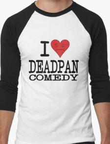 I LOVE DEADPAN COMEDY  Men's Baseball ¾ T-Shirt