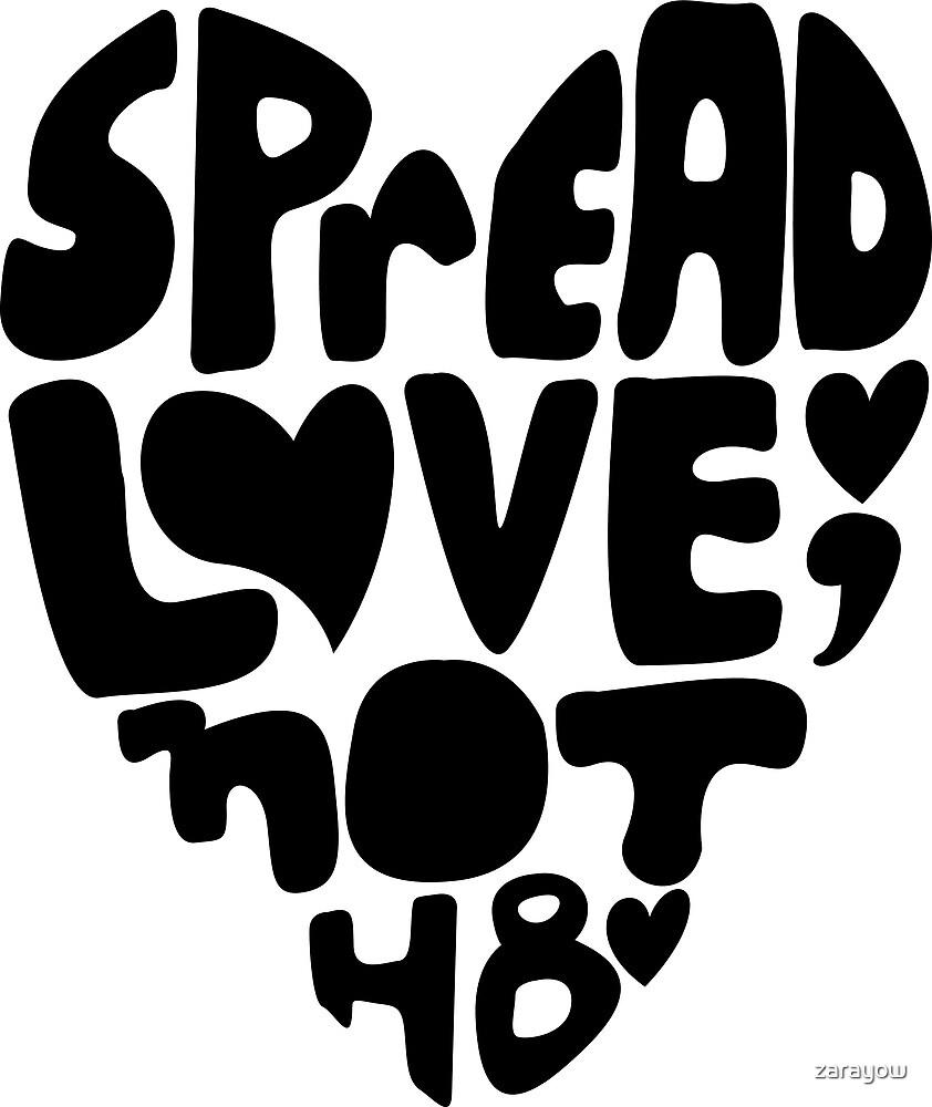 Spread Love, Not Hate by zarayow