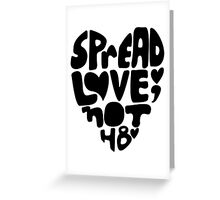 Spread Love, Not Hate Greeting Card