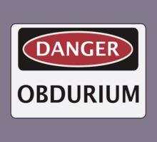 DANGER OBDURIUM FAKE ELEMENT FUNNY SAFETY SIGN SIGNAGE Kids Clothes
