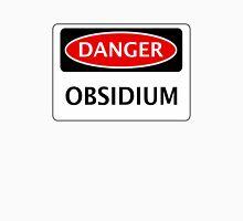 DANGER OBSIDIUM FAKE ELEMENT FUNNY SAFETY SIGN SIGNAGE Unisex T-Shirt