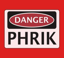 DANGER PHRIK FAKE ELEMENT FUNNY SAFETY SIGN SIGNAGE Kids Tee