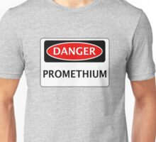 DANGER PROMETHIUM FAKE ELEMENT FUNNY SAFETY SIGN SIGNAGE Unisex T-Shirt