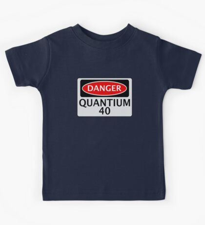 DANGER QUANTIUM 40 FAKE ELEMENT FUNNY SAFETY SIGN SIGNAGE Kids Tee