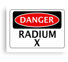 DANGER RADIUM X FAKE ELEMENT FUNNY SAFETY SIGN SIGNAGE Canvas Print