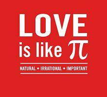 Love is Like Pi Unisex T-Shirt