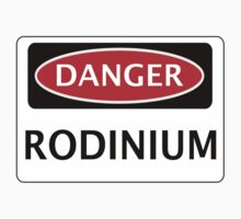 DANGER RODINIUM FAKE ELEMENT FUNNY SAFETY SIGN SIGNAGE by DangerSigns