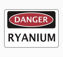 DANGER RYANIUM FAKE ELEMENT FUNNY SAFETY SIGN SIGNAGE by DangerSigns