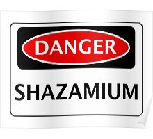 DANGER SHAZAMIUM FAKE ELEMENT FUNNY SAFETY SIGN SIGNAGE Poster