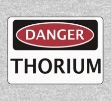 DANGER THORIUM FAKE ELEMENT FUNNY SAFETY SIGN SIGNAGE by DangerSigns