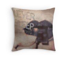 Never Sleep Throw Pillow
