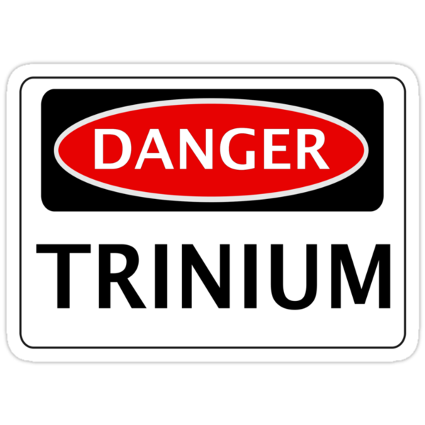 DANGER TRINIUM FAKE ELEMENT FUNNY SAFETY SIGN SIGNAGE by DangerSigns