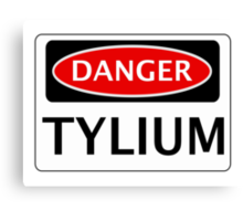 DANGER TYLIUM FAKE ELEMENT FUNNY SAFETY SIGN SIGNAGE Canvas Print