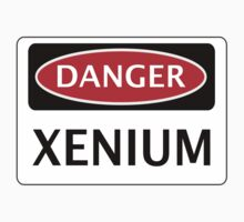 DANGER XENIUM FAKE ELEMENT FUNNY SAFETY SIGN SIGNAGE by DangerSigns