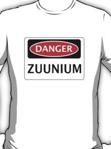 DANGER ZUUNIUM FAKE ELEMENT FUNNY SAFETY SIGN SIGNAGE T-Shirt