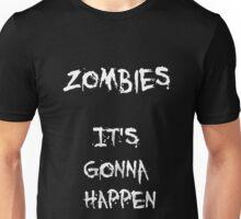 Zombies- It's Gonna Happen Unisex T-Shirt